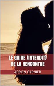 Le Guide (Interdit) de la Rencontre